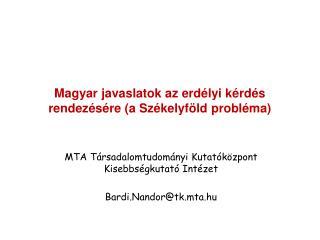 Magyar javaslatok az erdélyi kérdés rendezésére (a Székelyföld probléma)