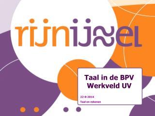 Taal in de BPV Werkveld UV
