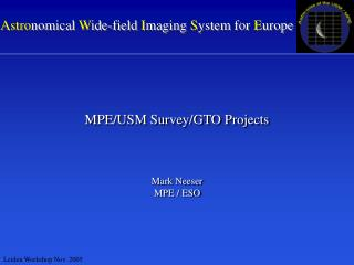 Astro nomical  W ide-field  I maging  S ystem for  E urope