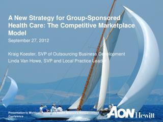 A New Strategy for Group-Sponsored  Health Care: The Competitive Marketplace Model