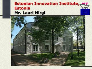 Estonian Innovation Institute, Estonia Mr. Lauri Nirgi