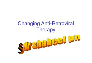 Changing Anti-Retroviral Therapy