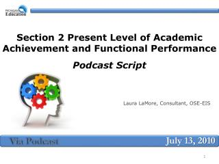Section 2 Present Level of Academic Achievement and Functional Performance   Podcast Script