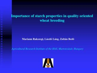 Importance of starch properties in quality oriented wheat breeding