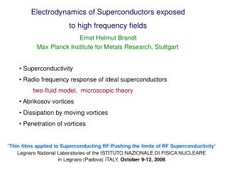 Electrodynamics of Superconductors exposed to high frequency fields Ernst Helmut Brandt
