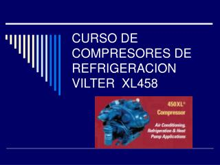 CURSO DE COMPRESORES DE REFRIGERACION VILTER  XL458