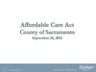 Affordable Care Act County of Sacramento September 26, 2012
