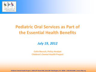 Pediatric Oral Services as Part of  the Essential Health Benefits July 19, 2012