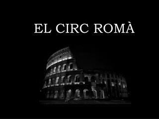 EL CIRC  ROMÀ