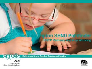 Southampton SEND Pathfinder EHCP Pathway and Key Working