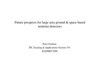 Future prospects for large area ground & space-based neutrino detectors