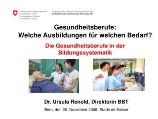 Dr. Ursula Renold, Direktorin BBT Bern, den 20. November 2008, Stade de Suisse