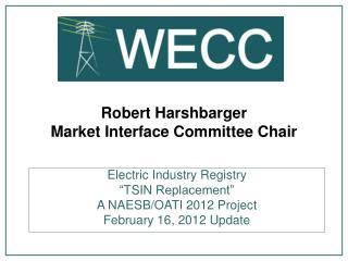 Robert Harshbarger Market Interface Committee Chair
