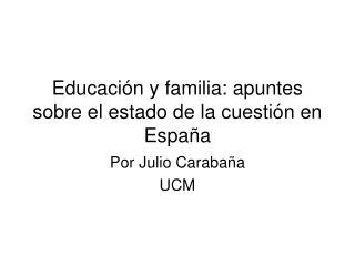 Educación y familia: apuntes sobre el estado de la cuestión en España