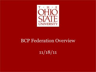 BCP Federation Overview 11/18/11