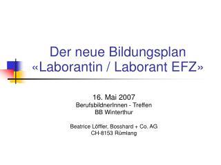 Der neue Bildungsplan «Laborantin / Laborant EFZ»