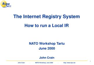 The Internet Registry System How to run a Local IR