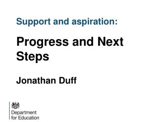 Support and aspiration: Progress and Next Steps