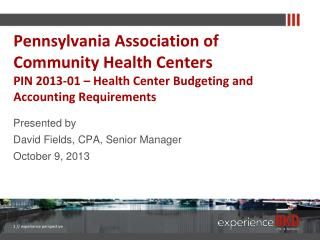 Presented by David Fields, CPA, Senior Manager October 9, 2013