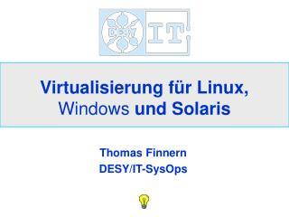 Virtualisierung f�r Linux,  Windows  und Solaris
