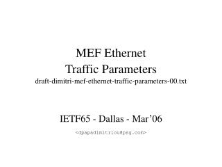 MEF Ethernet Traffic Parameters draft-dimitri-mef-ethernet-traffic-parameters-00.txt