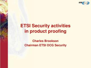 ETSI Security activities in product proofing