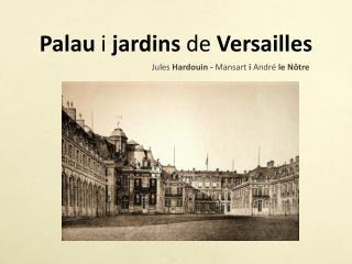Palau  i  jardins  de  Versailles