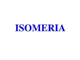 ISOMERI A