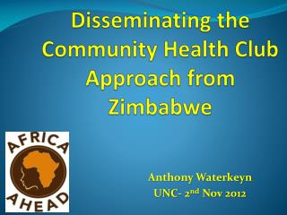 Disseminating the Community Health Club Approach from Zimbabwe