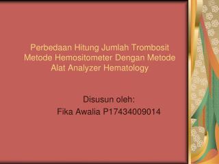 Perbedaan Hitung Jumlah Trombosit Metode Hemositometer Dengan Metode Alat Analyzer Hematology