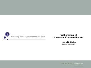 Velkommen til Levende  Kommunikation Henrik Halle København 2009