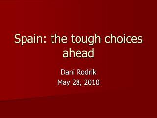 Spain: the tough choices ahead