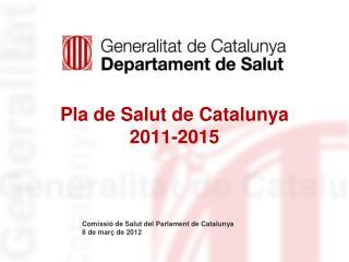 Pla de Salut de Catalunya 2011-2015