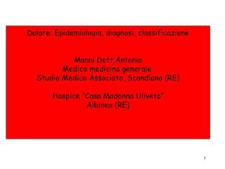 Dolore: Epidemiologia, diagnosi, classificazione Manni Dott.Antonio Medico medicina generale