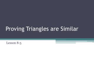 Proving Triangles are Similar
