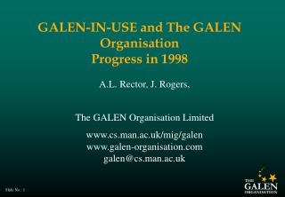 GALEN-IN-USE and The GALEN Organisation Progress in 1998
