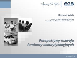 Perspektywy rozwoju funduszy sekurytyzacyjnych