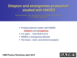 Probing hadronic matter with HADES: dileptons  and  strangeness