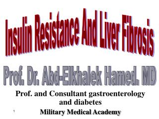Prof. and Consultant gastroenterology and diabetes Military Medical Academy