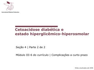 Cetoacidose diab�tica e  estado hiperglic�mico-hiperosmolar
