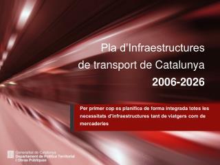 Pla d'Infraestructures  de transport de Catalunya 2006-2026