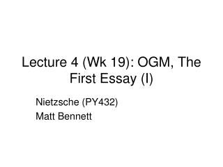 Lecture 4 (Wk 19): OGM, The First Essay (I)
