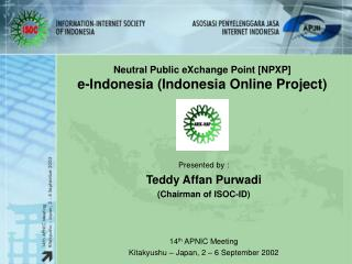 Neutral Public eXchange Point [NPXP] e-Indonesia (Indonesia Online Project)