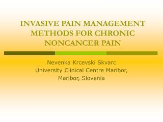 INVASIVE PAIN MANAGEMENT METHODS FOR CHRONIC  NONCANCER PAIN