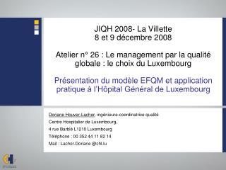 Doriane Houver-Lachor , ingénieure-coordinatrice qualité  Centre Hospitalier de Luxembourg,
