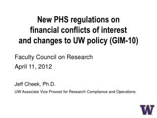 New PHS regulations on  financial conflicts of interest and changes to UW policy (GIM-10)