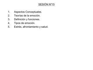 SESIÓN Nº15 Aspectos Conceptuales. Teorías de la emoción. Definición y funciones.