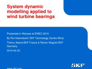 System dynamic modelling applied to wind turbine bearings
