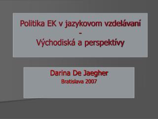 Politika EK v jazykovom vzdel�van�  - V�chodisk� a perspekt�vy