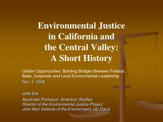 Environmental Justice  in California and  the Central Valley:  A Short History